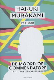 De moord op Commendatore - Deel 1 Een Idea verschijnt - Haruki Murakami (ISBN 9789025451349)