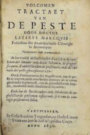 1. Volcomen tractaet van de peste [samen met] 2. [Examen der peste, in het welck gheleert wort wat peste is]. - Lazarus Marcquis, David van Mauden
