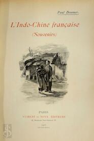 L'Indo-Chine française (souvenirs) - Paul Doumer