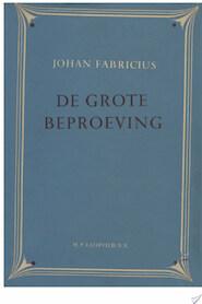 De grote beproeving - Johan Fabricius (ISBN 9789025863241)