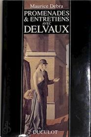 Promenades & entretiens avec Paul Delvaux - Maurice Debra, Paul Delvaux (ISBN 9782801109915)
