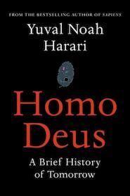 Homo Deus - Yuval Noah Harari (ISBN 9781910701881)