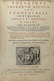 Thesaurus sacrorum rituum, seu commentarii in rubricas missalis et breviarii Romani - Bartholomaeus Gavantus
