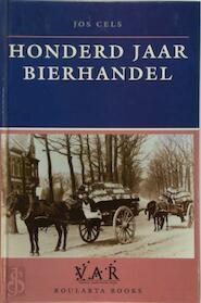 Honderd jaar bierhandel - Jos Cels (ISBN 9789054660422)