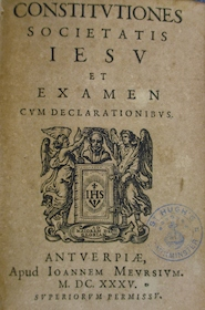 Constitutiones Societatis Iesu et examen cum declarationibus