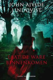 Laat de ware binnenkomen - John Ajvide Lindqvist (ISBN 9789056721992)
