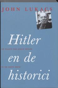Hitler en de historici - John Lukacs (ISBN 9789053306031)