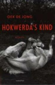 Hokwerda's kind - Oek de Jong (ISBN 9789045701219)