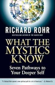 What the Mystics Know - Richard Rohr (ISBN 9780824520397)