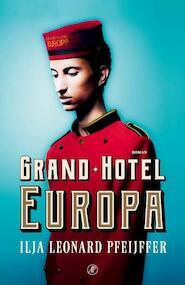 Grand Hotel Europa - Ilja Leonard Pfeijffer (ISBN 9789029526227)