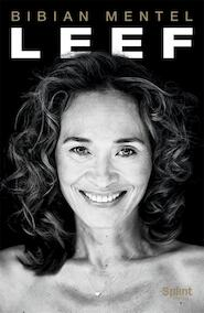 LEEF - Bibian Mentel - Bibian Mentel (ISBN 9789493042001)