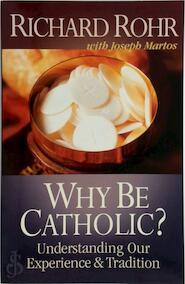 Why Be Catholic? - Richard Rohr (ISBN 9780867161014)