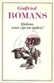Dickens, waar zijn uw spoken? - Godfried Bomans (ISBN 9789010010384)
