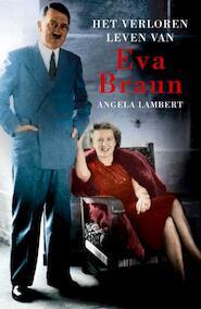 Het verloren leven van Eva Braun - Angela Lambert (ISBN 9789076682372)