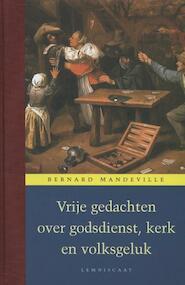Vrije gedachten over godsdienst, kerk en volksgeluk - Bernard Mandeville (ISBN 9789047703587)