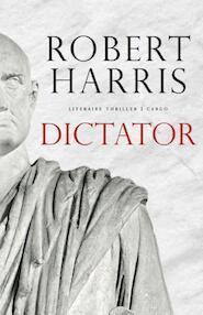 Dictator - Robert Harris (ISBN 9789023497738)
