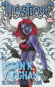 Mystique by Brian K. Vaughn Ultimate Collection - Brian K. Vaughn (ISBN 9780785155119)