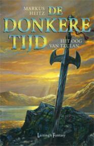 De donkere tijd / 4 het oog van Tzulan - Markus Heitz (ISBN 9789024543861)