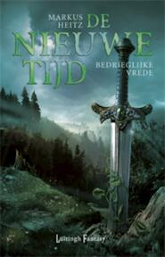 De nieuwe tijd / Deel 1 Bedriegelijke vrede - Markus Heitz (ISBN 9789024544196)