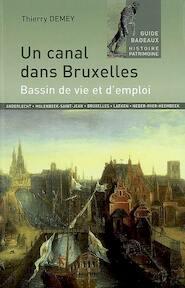 Un canal dans Bruxelles - Thierry Demey (ISBN 9782960041439)