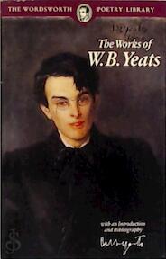 The works of W. B. Yeats - W. B. Yeats (ISBN 9781853264030)