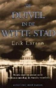 De duivel in de Witte Stad - E. Larson (ISBN 9789035126169)