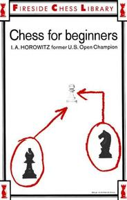 Chess for Beginners - I. A. Horowitz (ISBN 9780671211844)
