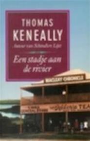 Een stadje aan de rivier - Thomas Keneally (ISBN 9789024524020)