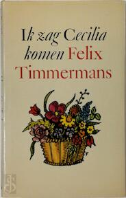 Ik zag Cecilia komen - Felix Timmermans (ISBN 9789002140686)