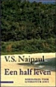 Een half leven - V.S. Naipaul (ISBN 9789045006864)