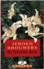 De versierde dood - Jeroen Brouwers (ISBN 9789025455606)