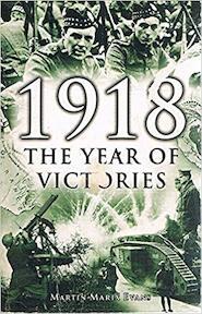 1918: Year Of Victories - Martin Marix Evans (ISBN 9781841931142)