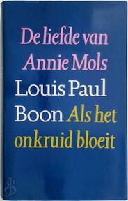 De liefde van annie Mols - Als het onkruid bloeit - Louis Paul Boon (ISBN 9789029504010)