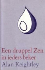 Een druppel Zen in ieders beker - Alan Keightley, I. van Wilsum-huisjes (ISBN 9789062717736)