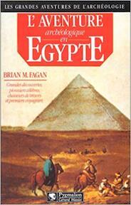 L'aventure archéologique en Egypte - Brian Murray Fagan (ISBN 9782857043553)