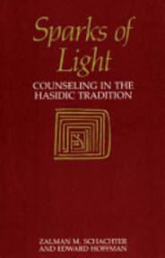 Sparks of Light / Counseling in the Hasidic Tradition - Zalman M. Schachter, Edward Hoffman (ISBN 9781570626951)