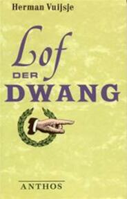 Lof der dwang - Herman Vuijsje (ISBN 9789060746288)