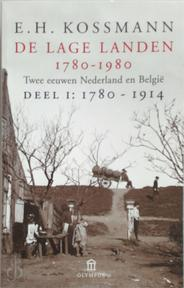 De Lage Landen 1780-1980 Deel I 1780-1914 - E.H. Kossmann (ISBN 9789046700914)