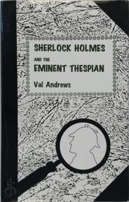 Sherlock Holmes and the Eminent Thespian - Val Andrews (ISBN 9780860252689)