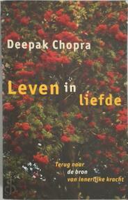 Leven in liefde - Deepak Chopra (ISBN 9789063255251)