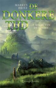 De donkere tijd / 5 De magie van de macht - Markus Heitz (ISBN 9789024544059)
