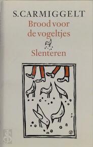 Brood voor de vogeltjes & Slenteren - Simon Carmiggelt, S. Carmiggelt (ISBN 9789029509466)