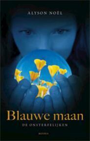 Blauwe maan / De Onsterfelijken - Boek 2 - Alyson Noel (ISBN 9789045801896)