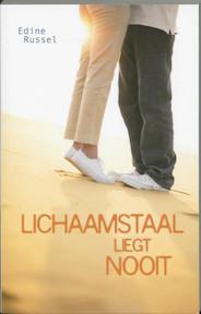 Lichaamstaal liegt nooit - Edine Russel (ISBN 9789055991228)