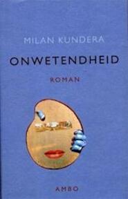 Onwetendheid - Milan Kundera (ISBN 9789026317262)