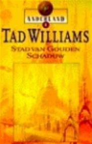 Stad van Gouden Schaduw - Tad Williams (ISBN 9789024520749)