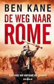 De weg naar Rome - Ben Kane (ISBN 9789025301224)