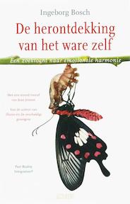 De herontdekking van het ware zelf - Ìngeborg Bosch (ISBN 9789020407358)