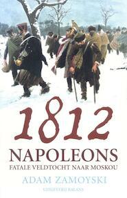 1812 - A. Zamoyski (ISBN 9789050186537)