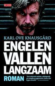 Engelen vallen langzaam - Karl Ove Knausgård (ISBN 9789044532937)